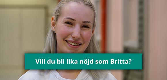 Vill du bli lika nöjd som Britta?