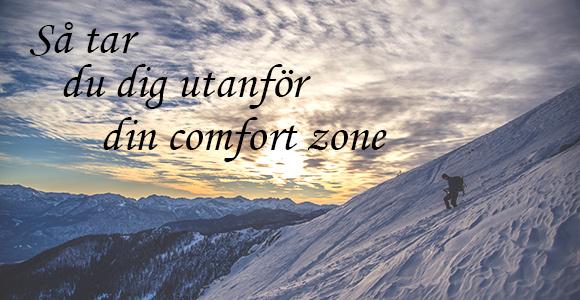 Så kommer du utanför din comfort zone
