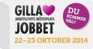 Gilla Jobbet - arbetslivets mötesplats, 22-23 oktober 2014 på Stockholmsmässan